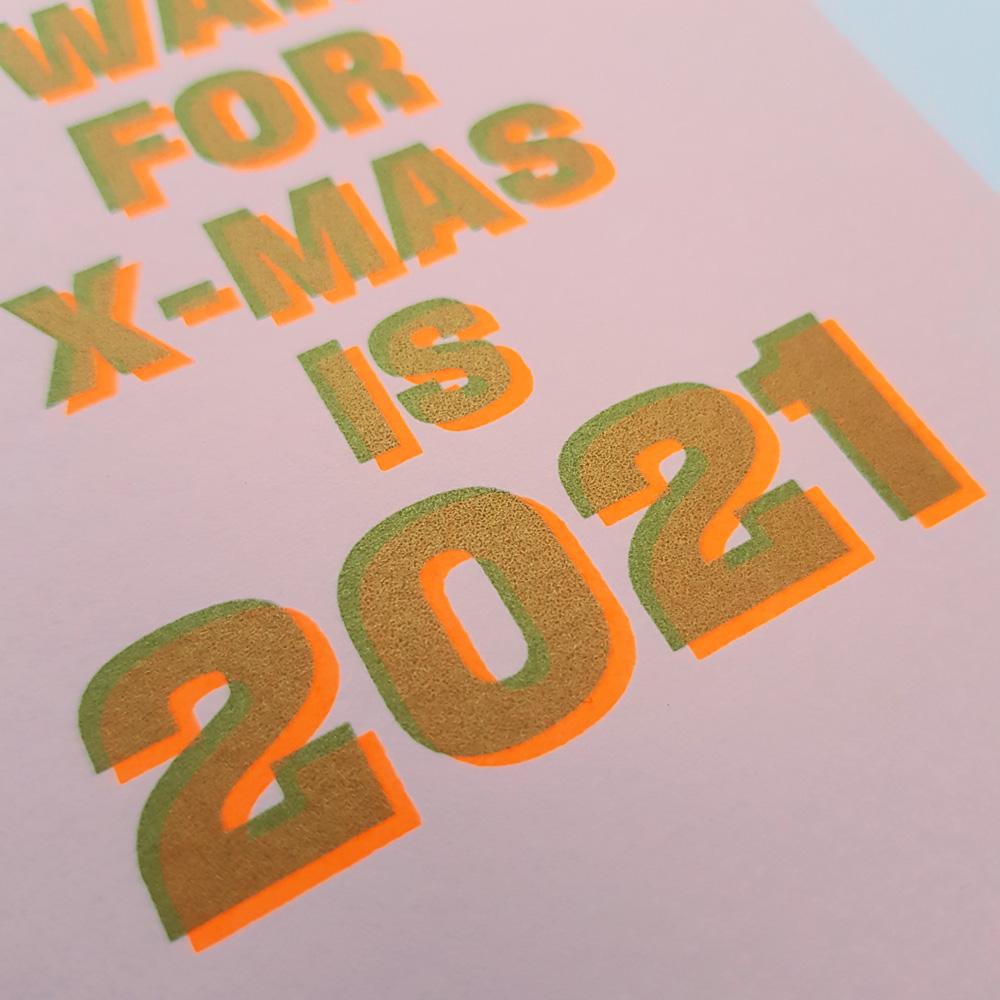 Nieuwjaarskaart All I want for X-Mas is 2021