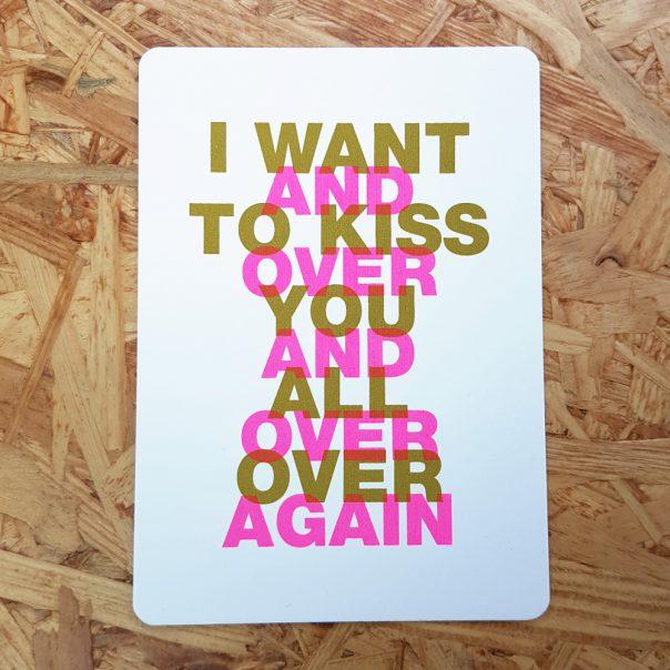 Zeefdruk wenskaart I want to kiss you all over